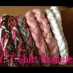 【なるほど!】使わなくなったTシャツでブレスレットを作る方法!