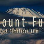 【雄大な美しさ!】富士山のタイムラプス4K映像!